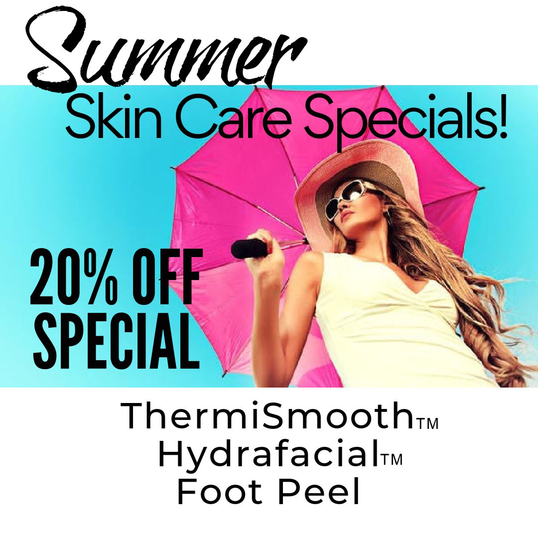 20% Off Special ThermiSmooth™, Hydrafacial™, and Foot Peel